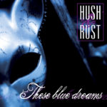 hush&rust_these blue dreams